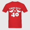 This Guy is 40 - Men's T-Shirt