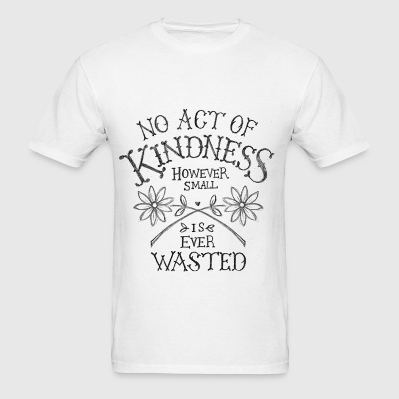 kindness T-Shirts - Men's T-Shirt
