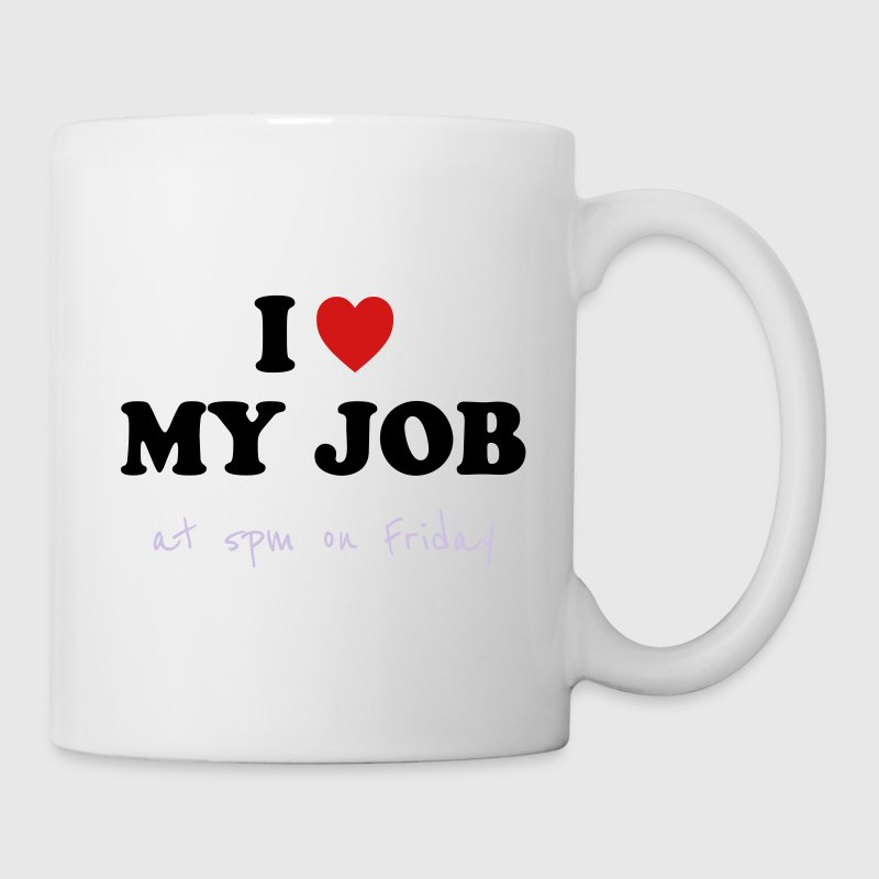 I Love My Job Office Humor Mugs & Drinkware - Coffee/Tea Mug