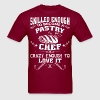 Skilled Enough To Become A Pastry Chef - Men's T-Shirt