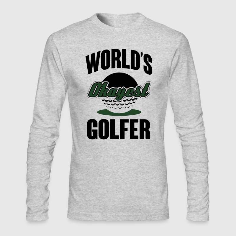 World's okayest Golfer Long Sleeve Shirts - Men's Long Sleeve T-Shirt by Next Level