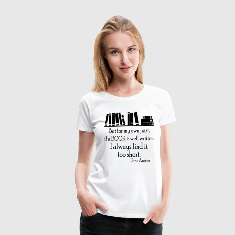 Jane Austen Book Quote Women's T-Shirts - Women's Premium T-Shirt