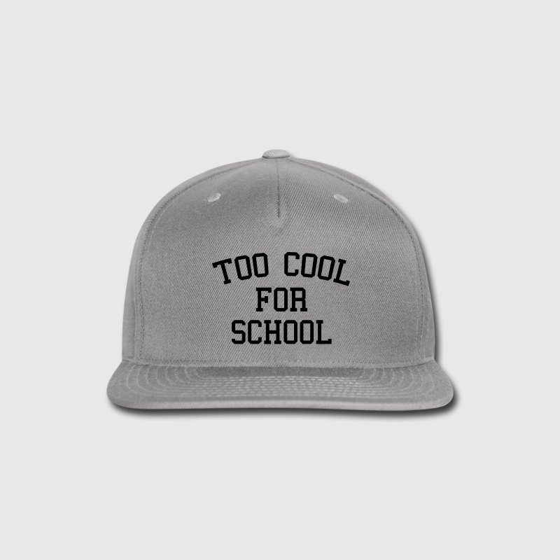 Too Cool For School Caps - Snap-back Baseball Cap