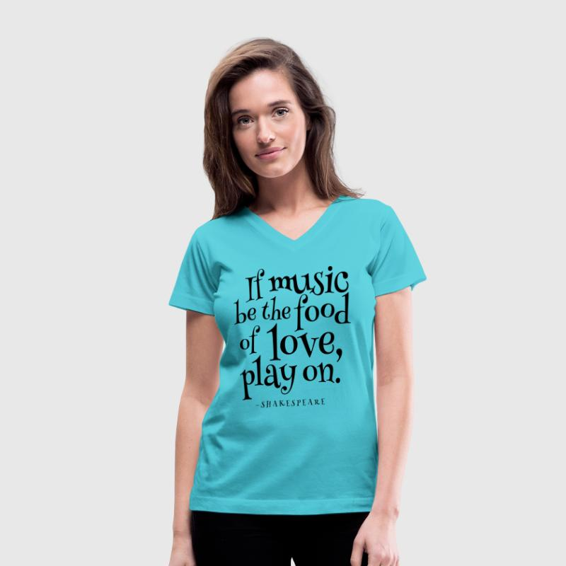 Shakespeare Music Quote Women's T-Shirts - Women's V-Neck T-Shirt