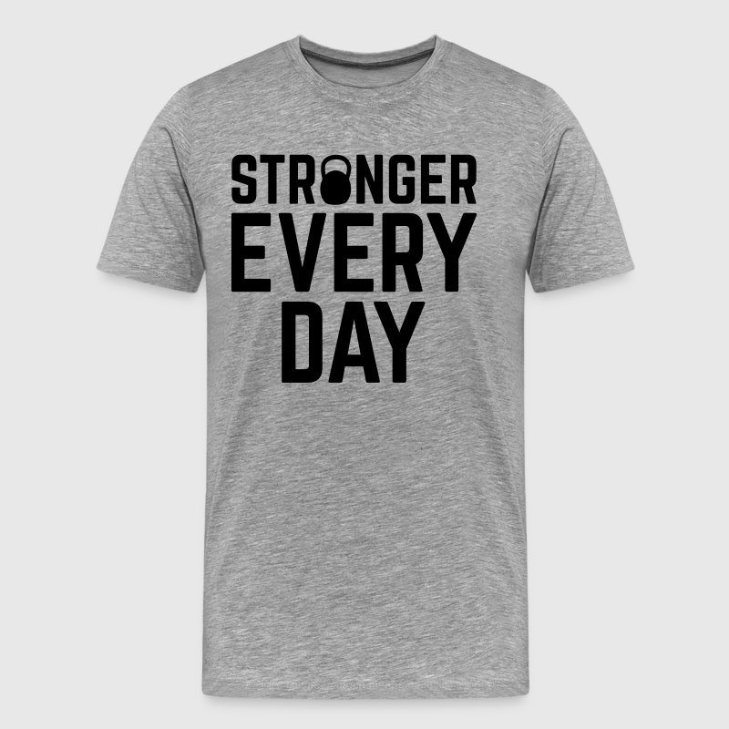 Stronger Every Day T-Shirts - Men's Premium T-Shirt