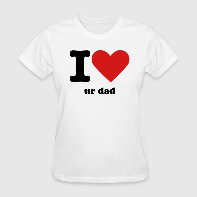 I Heart Ur Dad Women's T-Shirts - Women's T-Shirt