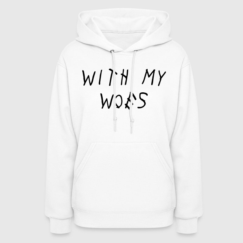 With My Woes Shirt Hoodies - Women's Hoodie