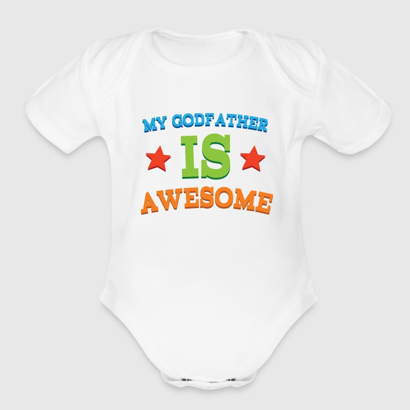 My Godfather Is Awesome Baby & Toddler Shirts - Short Sleeve Baby Bodysuit