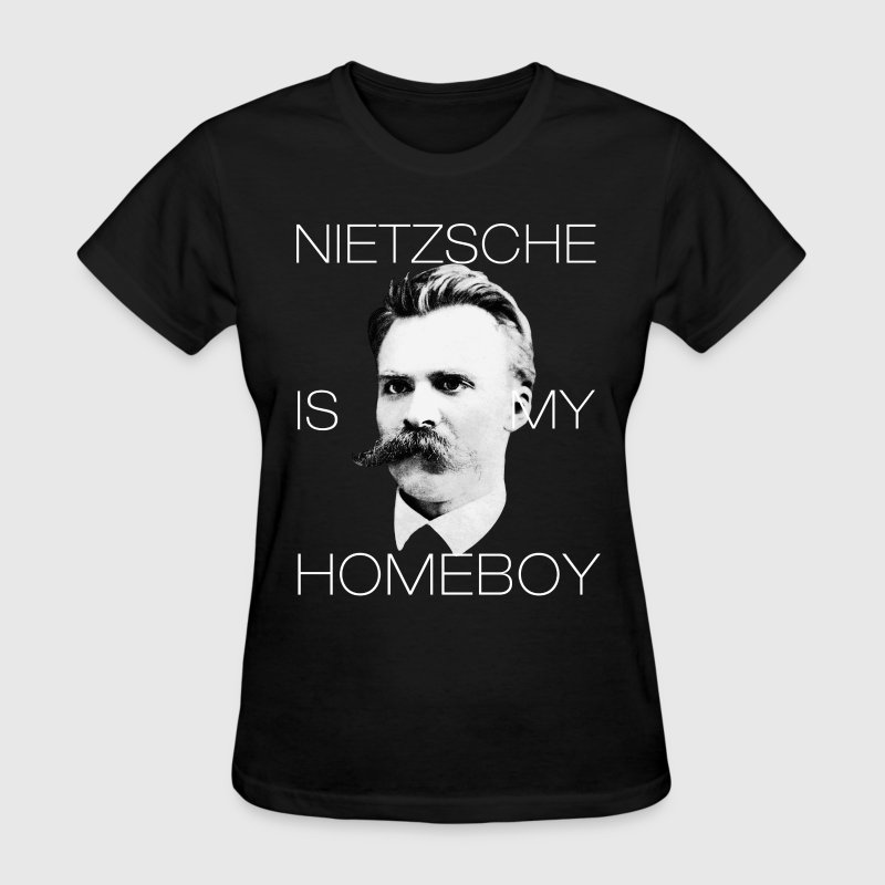 Nietzsche Is My Homeboy Women's T-Shirts - Women's T-Shirt