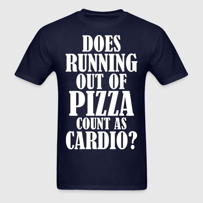 Does Running Out Of Pizza Count As Cardio - Men's T-Shirt
