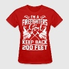 I Am A Firefighters Girl Keep Back 200 Feet - Women's T-Shirt