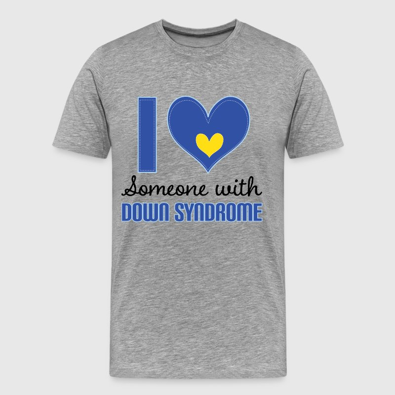 I Love Someone With Down Syndrome T-Shirts - Men's Premium T-Shirt