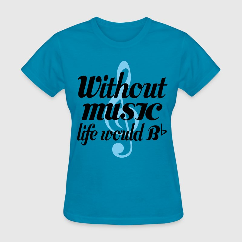 Funny Music Lover Quote Women's T-Shirts - Women's T-Shirt