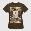 Nursing Is Not A Career Survival Skill - Women's T-Shirt