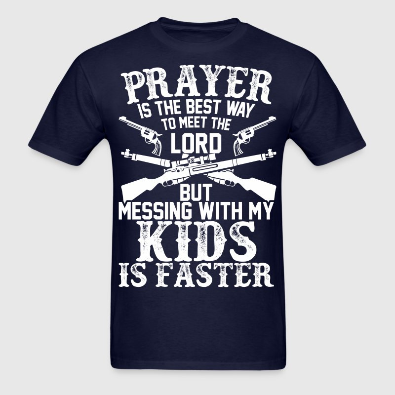 Prayer Is The Best Way To Meet The Lord - Men's T-Shirt