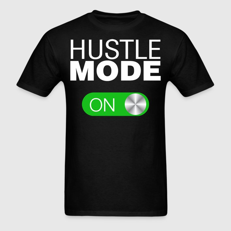 Hustle Mode On - Men's T-Shirt