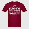 Thought Found My Only Love When Met My Wife Daddy - Men's T-Shirt
