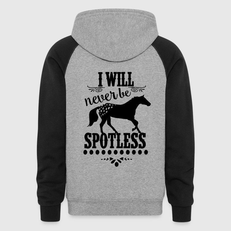 I will never be spotless -Appaloosa Horse Hoodies - Colorblock Hoodie