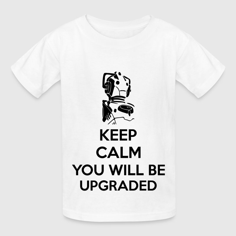 Keep Calm You Will Be Upgraded Kids' Shirts - Kids' T-Shirt