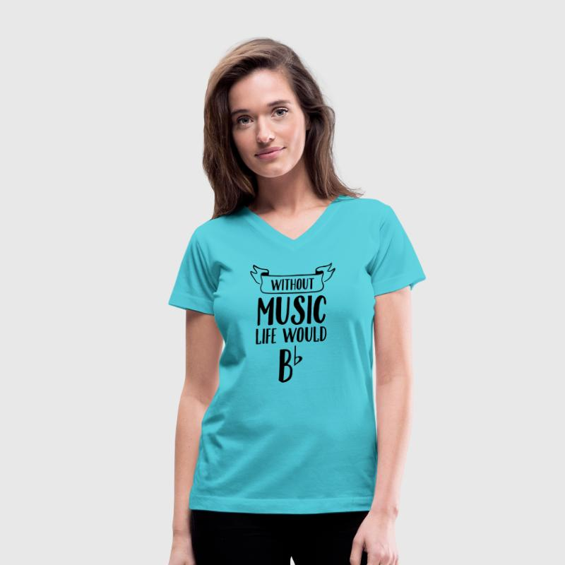 Without Music Life Would B Flat Women's T-Shirts - Women's V-Neck T-Shirt