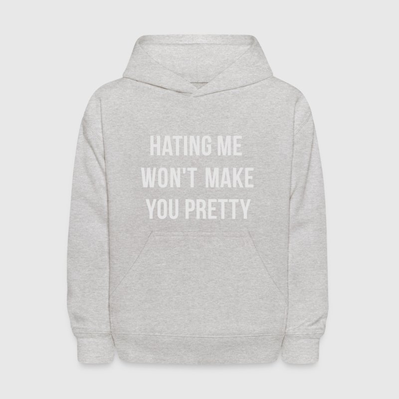 HATING ME WON'T MAKE YOU PRETTY! Sweatshirts - Kids' Hoodie