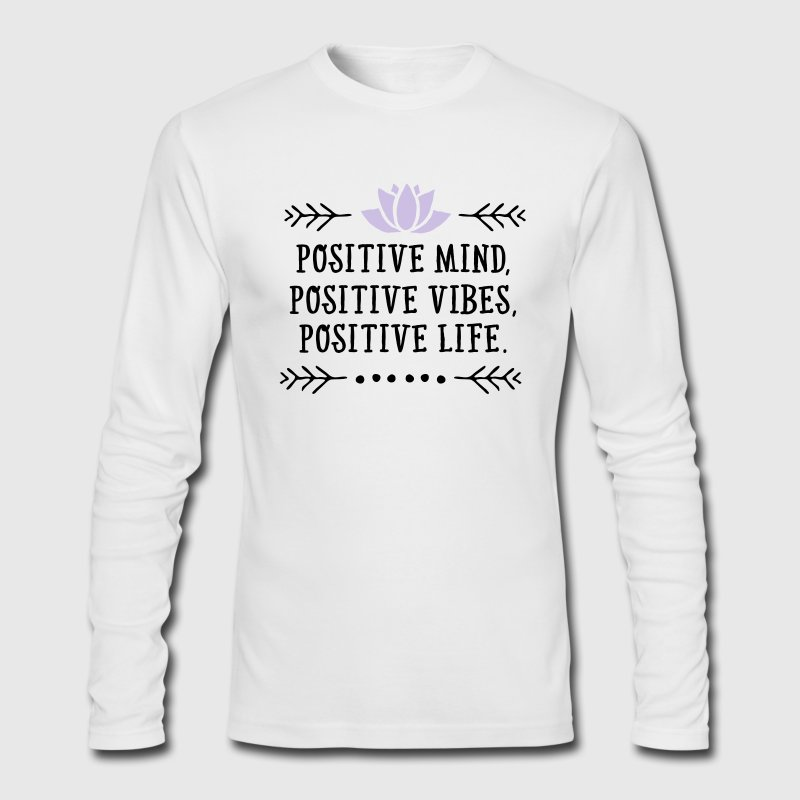 Positive Mind, Positive Vibes, Positive Life Long Sleeve Shirts - Men's Long Sleeve T-Shirt by Next Level