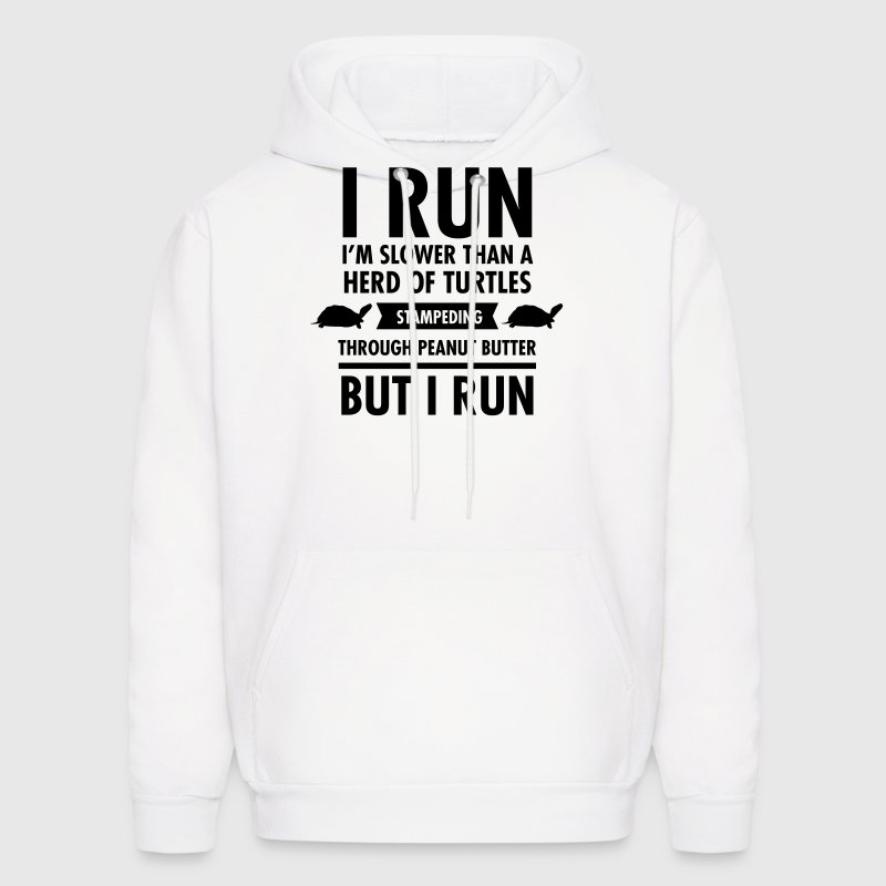 I'm Slower Than A Herd Of Turtles... Hoodies - Men's Hoodie