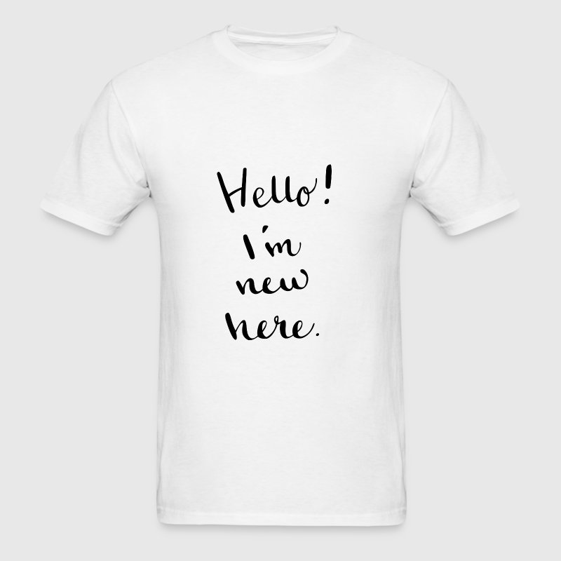 Hello! I'm new here. - Men's T-Shirt