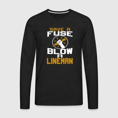 Blow a Lineman - Men's Premium Long Sleeve T-Shirt