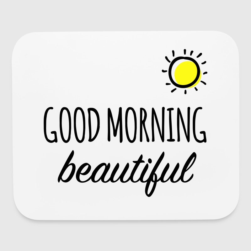 Good Morning Beautiful Mouse Mat - Mouse pad Horizontal