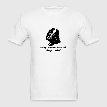 Darth Vader They See Me Sithin' They Hatin'  - Men's T-Shirt