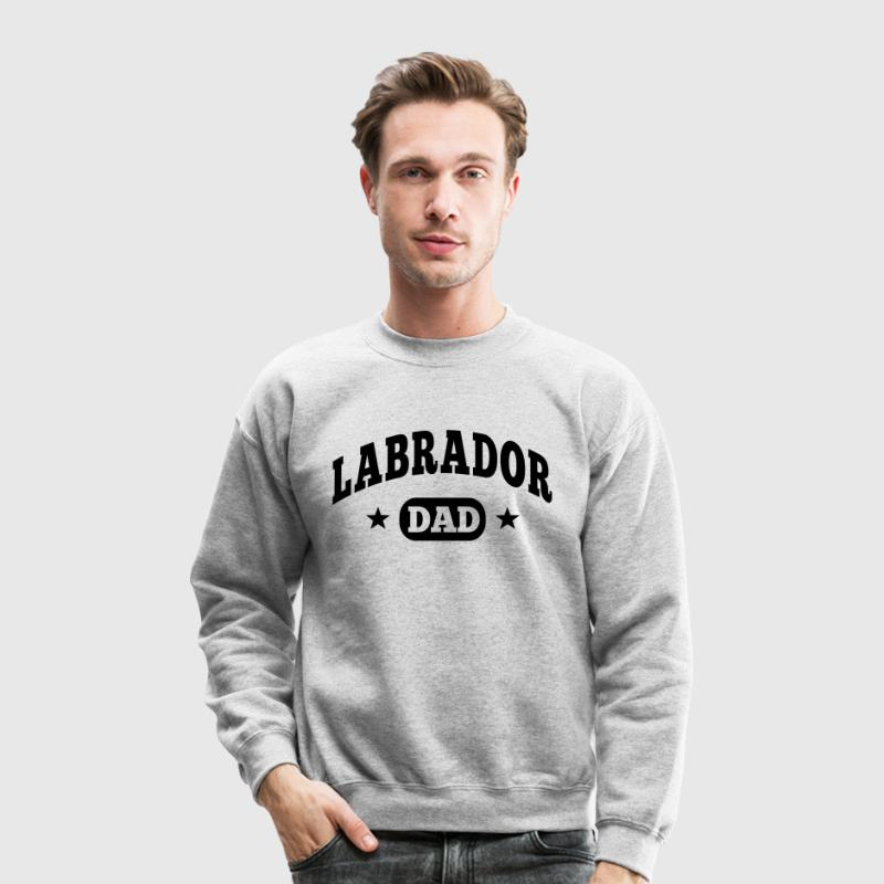 labrador dad Long Sleeve Shirts - Crewneck Sweatshirt