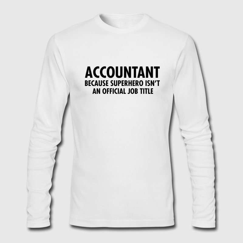 Accountant - Superhero Long Sleeve Shirts - Men's Long Sleeve T-Shirt by Next Level