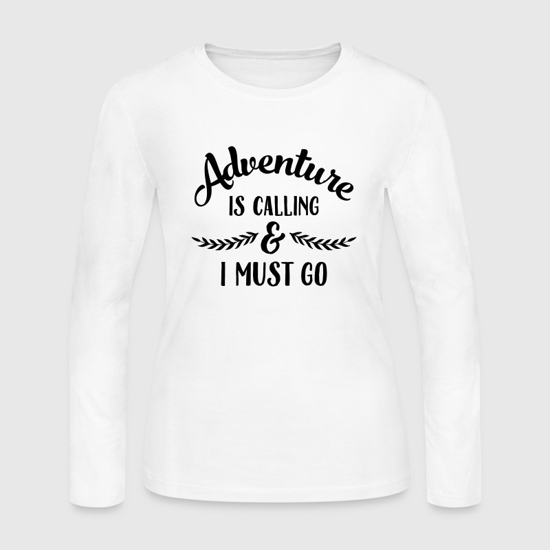 Adventure Is Calling & I Must Go Long Sleeve Shirts - Women's Long Sleeve Jersey T-Shirt