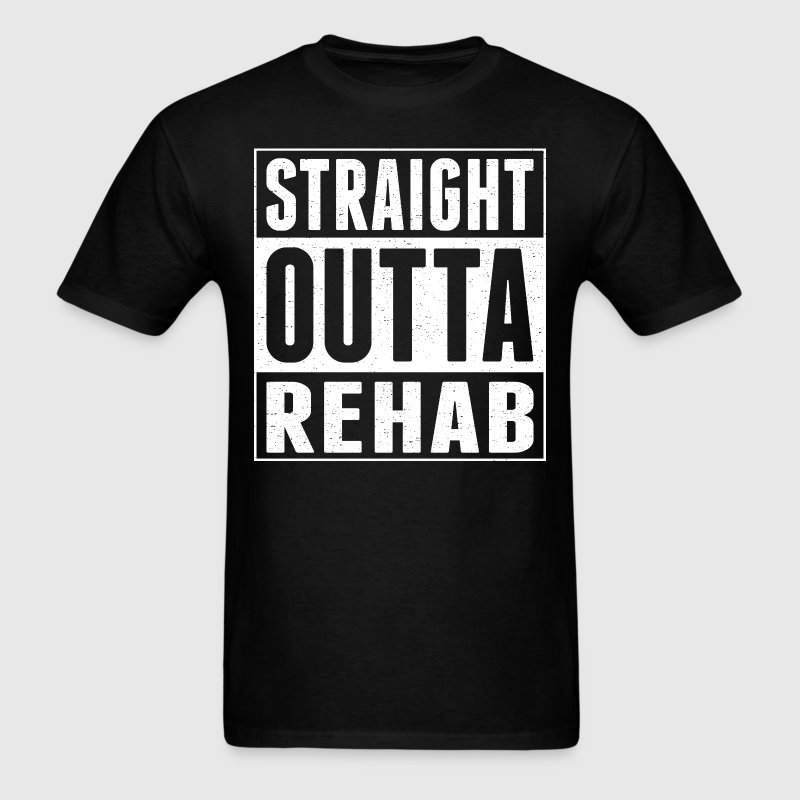 Straight Outta Rehab - Men's T-Shirt