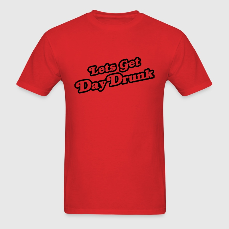 Let's Get Day Drunk T-Shirts - Men's T-Shirt