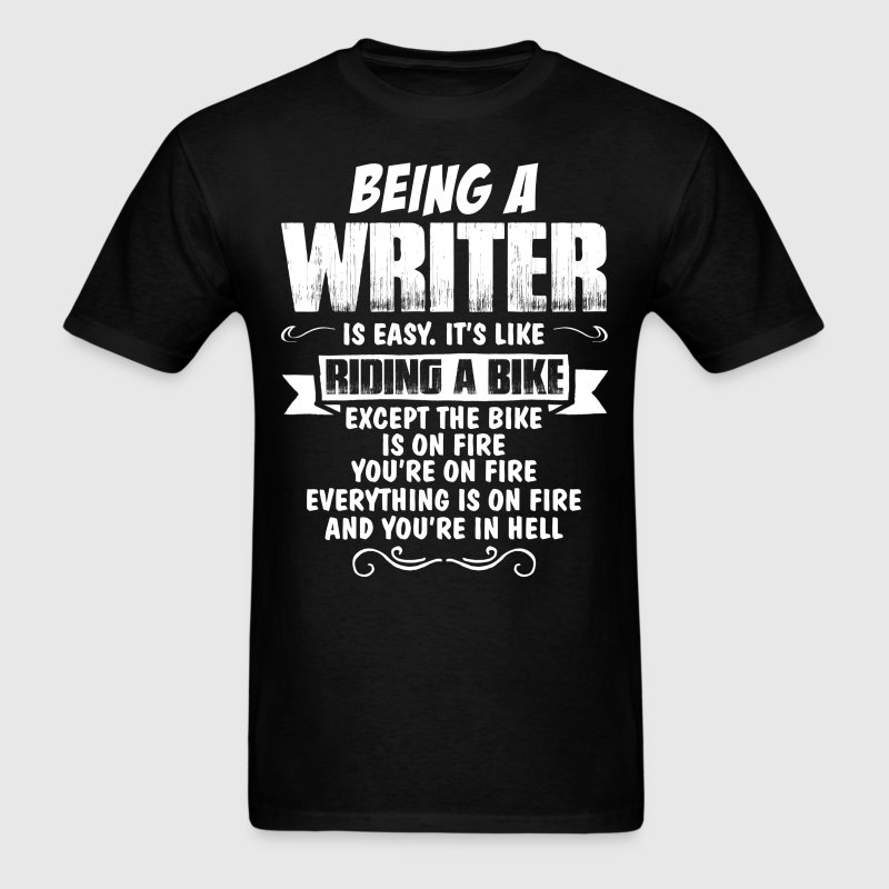 Being A Writer Is Easy It's Like Riding A Bike... T-Shirts - Men's T-Shirt