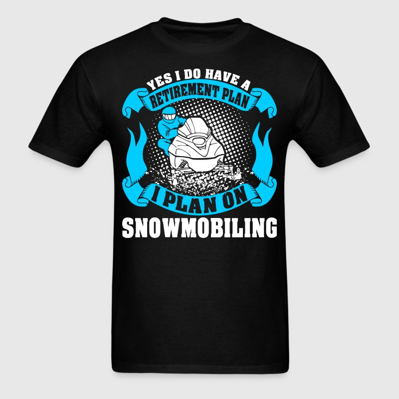 Retirement Plan Snowmobiling - Men's T-Shirt