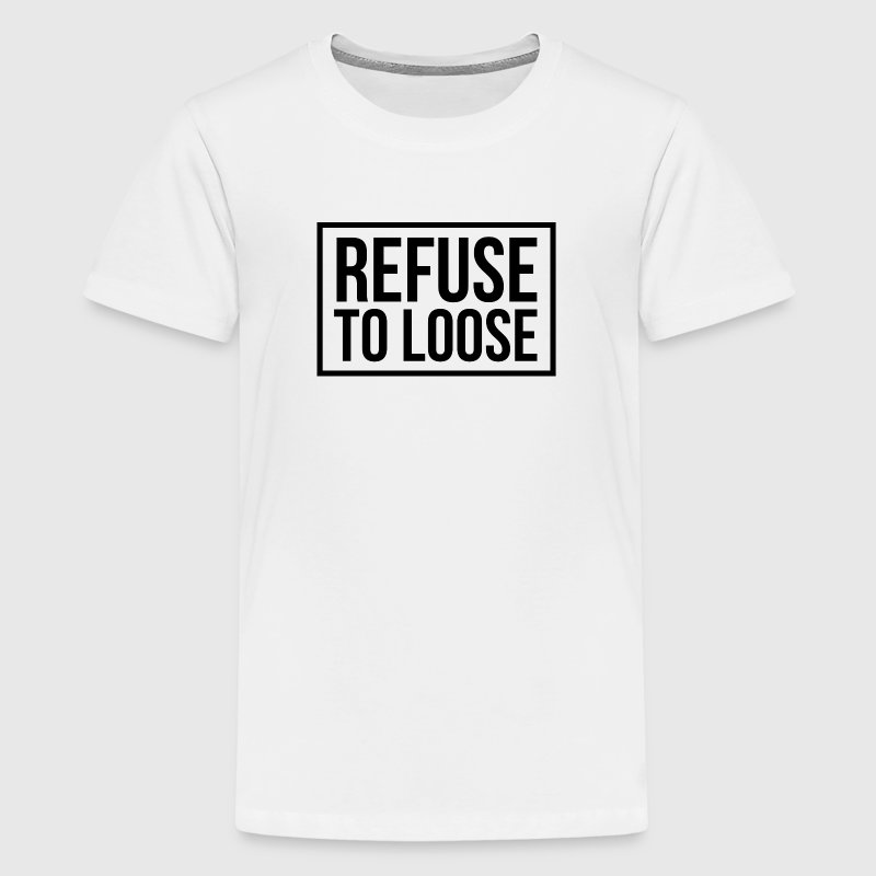 refuse to loose T-Shirt