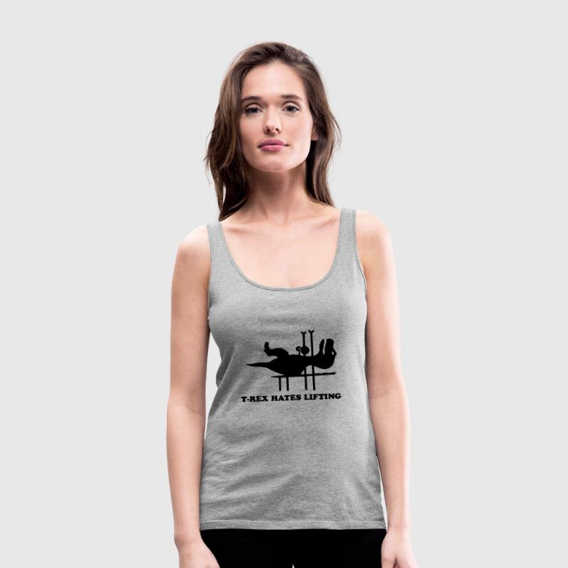 T-REX HATES LIFTING Tanks - Women's Premium Tank Top