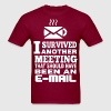 I Survived Meeting That Should Have Been An Email - Men's T-Shirt
