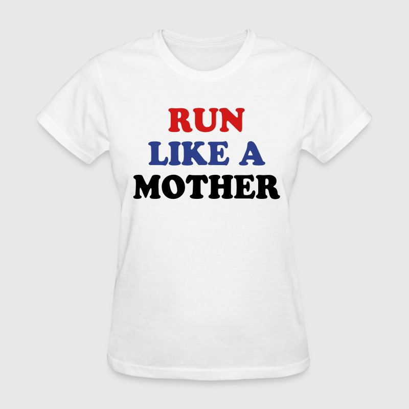 run like a mother Women's T-Shirts - Women's T-Shirt