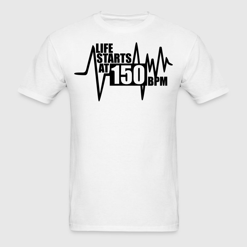 Life starts at 150 BPM T-Shirts - Men's T-Shirt