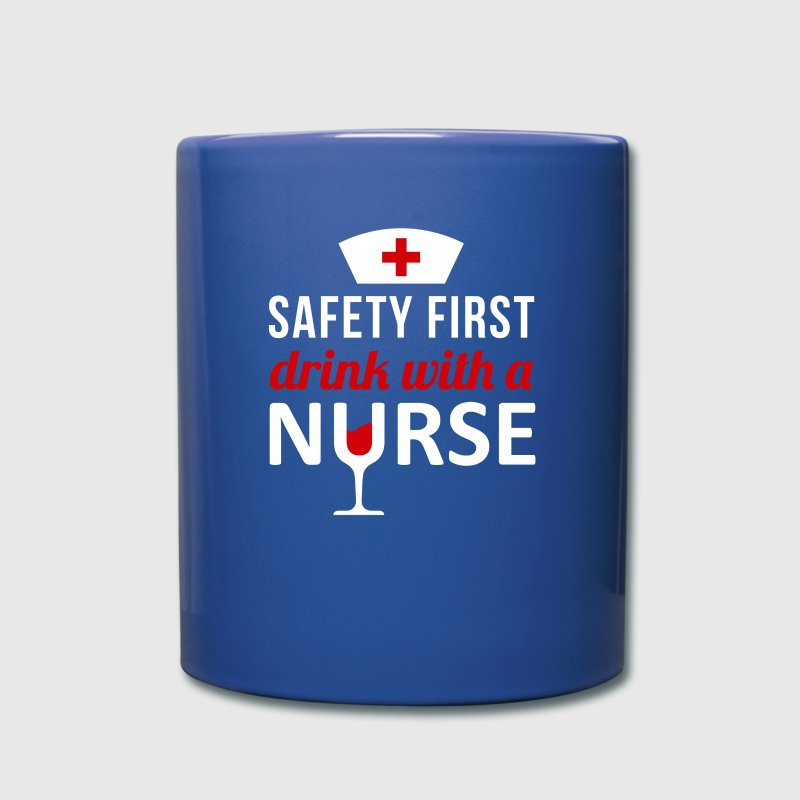 Safety First Drink with a Nurse T-shirt Mugs & Drinkware - Full Color Mug