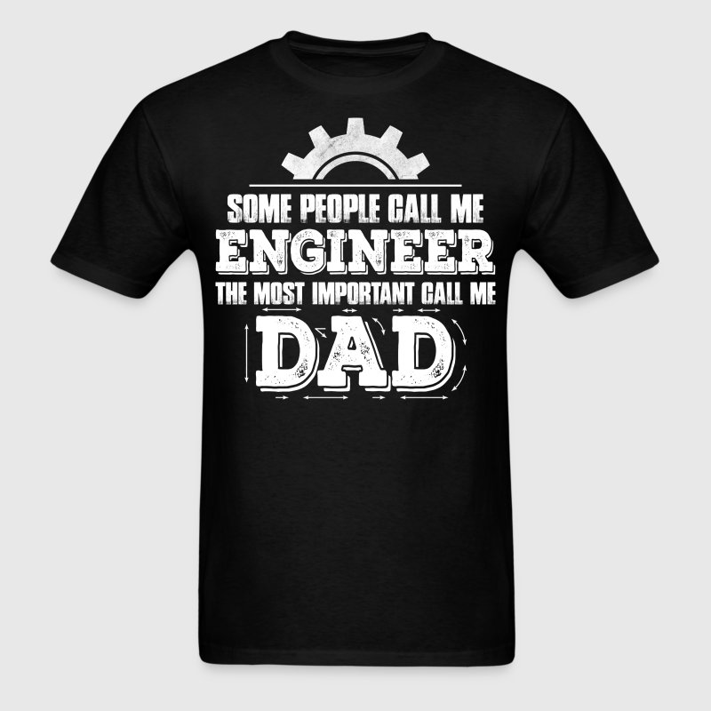 Some People Call Me Engineer....... T-Shirts - Men's T-Shirt
