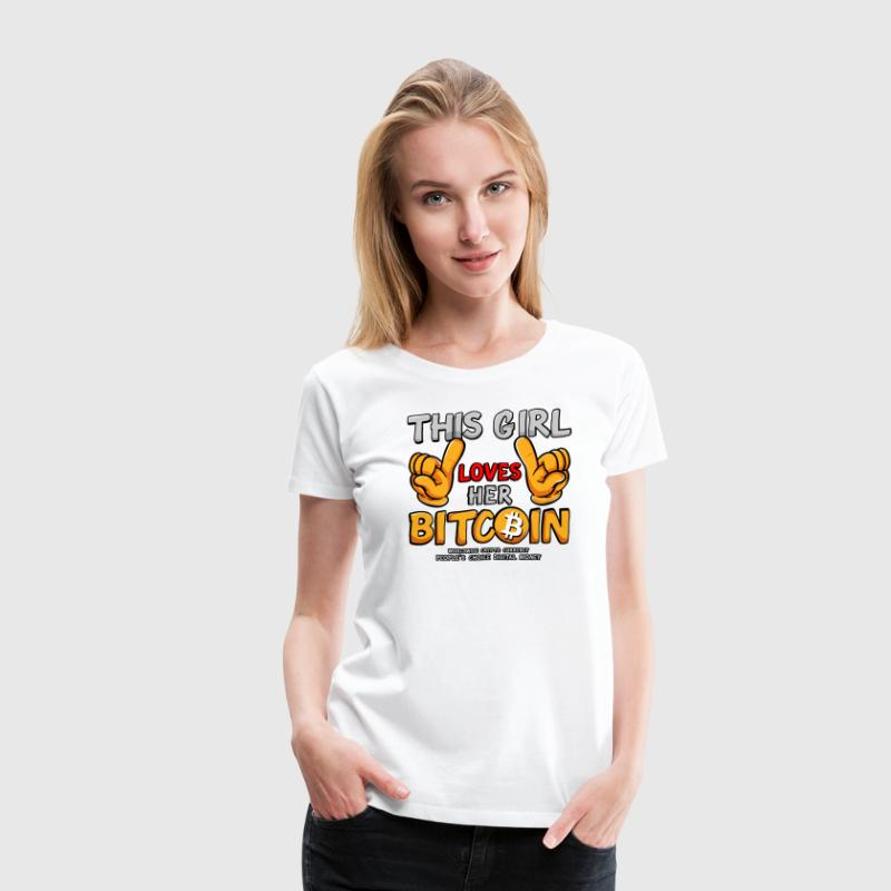 This girl loves her Bitcoin - Women's Premium T-Shirt