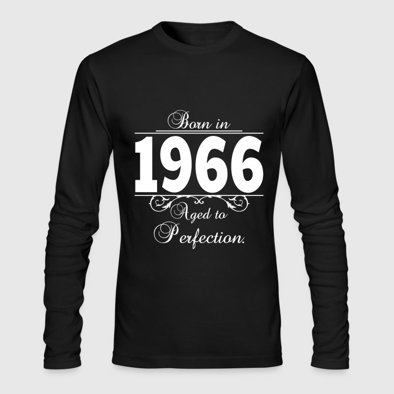 Born in 1966 Birthday Long Sleeve Shirts - Men's Long Sleeve T-Shirt by Next Level