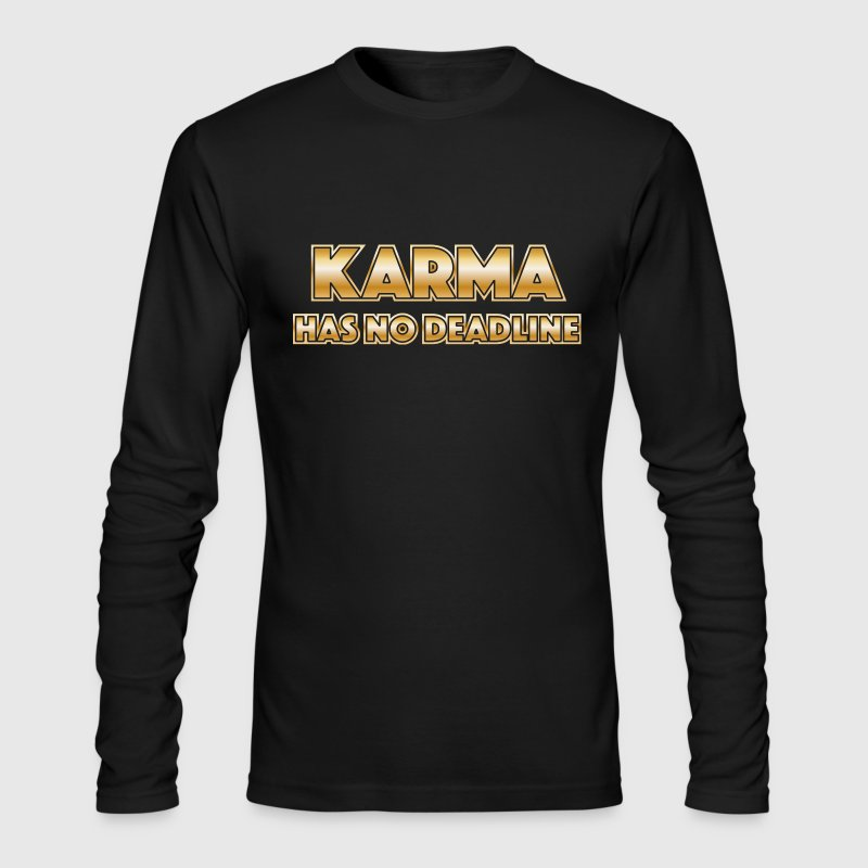 Karma has no deadline Long Sleeve Shirts - Men's Long Sleeve T-Shirt by Next Level