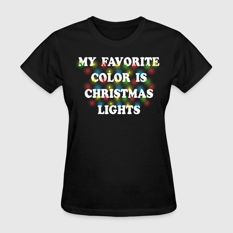 My Favorite Color Is Christmas Lights Women's T-Shirts - Women's T-Shirt
