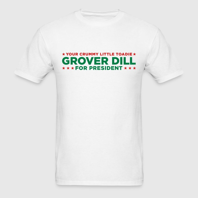 Grover Dill for President - Men's T-Shirt